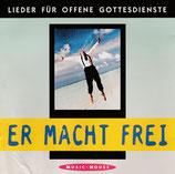 Er macht frei; Lieder für den Gottesdienst (Arne Kopfermann, Naomi van Dooren, Thea Eichholz-Müller, Gunnar Wiegel u.a.)