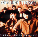 One Way Ticket - Total überrascht