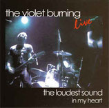 The Violet Burning - The Loudest Sound In My Heart