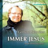Gerhard Schnitter - Immer Jesus (Neue Hoffnungslieder)