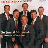 The Christian Quartet - Give Jesus All My Rewards-