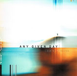 ANY GIVEN DAY - Earth To Heaven