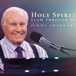 Jimmy Swaggart - Holy Spirit Flow Through Me