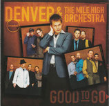 Denver & The Mile High Orchestra - Good To Go
