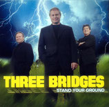 Three Bridges - Stand Your Ground -