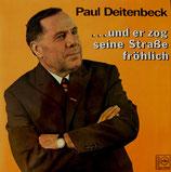 Paul Deitenbeck - ...und er zog seine Strasse fröhlich