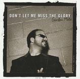 Gordon Mote - Don't Let Me Miss The Glory