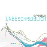 ICF Berlin - Unbeschreiblich