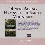 Log Cabin Hymns Series : 14 Sing Along Hymns Of The Smoky Mountains Volume Two