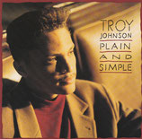 Troy Johnson - Plain And Simple