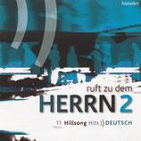 Ruft zu dem HERRN 2 : 11 Hillsong Hits Deutsch