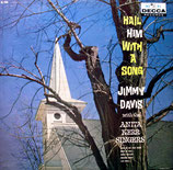 Jimmy Davis - Hail Him with A Song