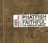 Phatfish - Faithful : The Worship Songs