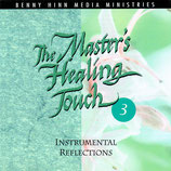 Benny Hinn Ministries - The Master's Healing Touch 3 : Instrumental Reflections