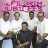 Pilgrim Jubilees - Were You There?