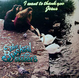 The Byskal Sisters - I Want To Thank You Jesus