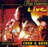Pat Garcia feat.Chor & Quer - Live