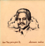 Sherman Andrus - How the Years pass by