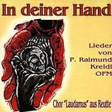 Pater Raimund Kreidl - In deiner Hand