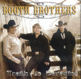 The Booth Brothers - Trails To Paradise -