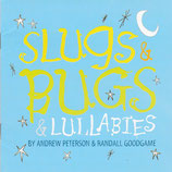 Andrew Peterson / Randall Goodgame - Slugs & Bugs & Lullabies