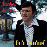 Robert Batdorf - Danke, Jesus