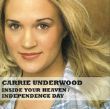 Carrie Underwood - Inside Your Heaven / Independence Day