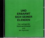 Peter Janssens - Und erbarmt sich seiner Elenden ; Vier swingende Weihnachtslieder und Hymnos CD-R