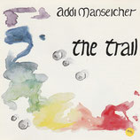 Addi Manseicher - The Trail
