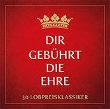 Dir gebührt die Ehre : 30 Lobpreis-Klassiker (2-CD)
