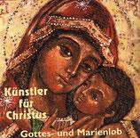 Künstler für Christus - Gottes-und Marienlob (Inge Brück, Katja Ebstein, u.a.)