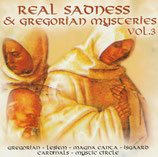 Real Sadness & other Gregorian Mysteries Vol.3