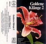 Wilhelmine Bucherer - Goldene Klänge 2 (MC)