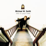 Michael W.Smith - This Is Your Time