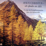 Evangeliumsquartett Männerchor - Jesus Christus, ich glaube an dich