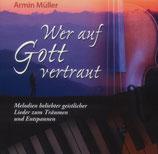 Armin Müller - Wer auf Gott vertraut