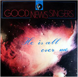 Good News Singers - He is all over me