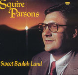 Squire Parsons - Sweet Beulah Land