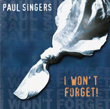 Paul Singers - I Won't Forget!