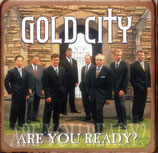 Gold City - Are You Ready? - (dw)