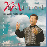 Manuel Escorcio - I'll Walk With God