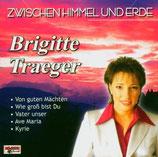 Brigitte Traeger - Zwischen Himmel und Erde