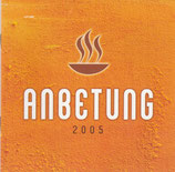 Anbetung 2005 (2-CD)