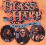 Glass Harp - It Makes Me Glad