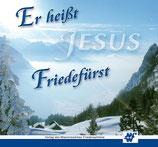Er heisst Friedefürst - Jesus (Weihnachtsmelodien)