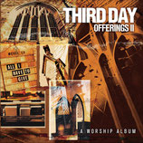 Third Day - Offerings II