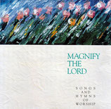 Songs And Hymns Of Worship : Magnify The Lord