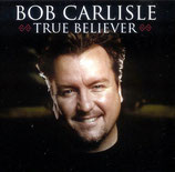 Bob Carlisle - True Believer