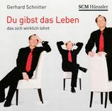 Du gibst das Leben - Lieder von Gerhard Schnitter