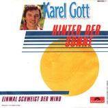 Karel Gott - Hinter der Sonne / Einmal schweigt der Wind